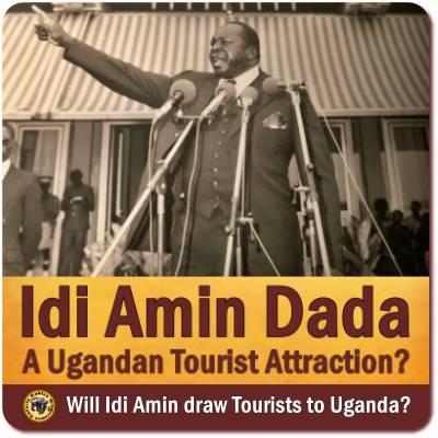 Idi Amin of Uganda - A Tourist Attraction