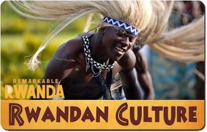 Remarkable Rwanda-its Culture-Traditions