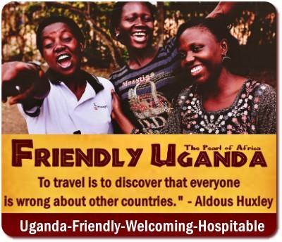 Friendly - Welcoming Uganda