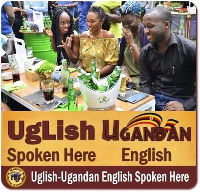Uglish – Ugandan English – 101 for Visitors to Uganda