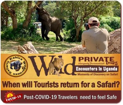 COVID-19 - When-Why and How will the Tourists return to Uganda?